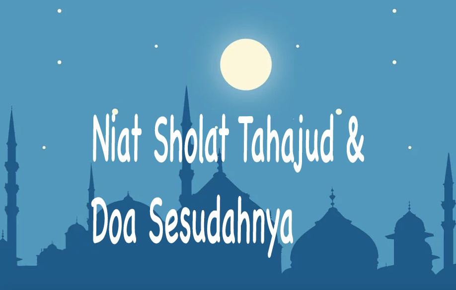Niat Sholat Tahajud & Doa Sesudah Nya [ Arab, Latin ...